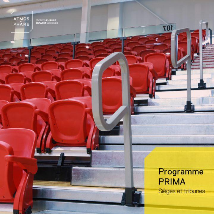 Programme PRIMA – Sièges et tribunes