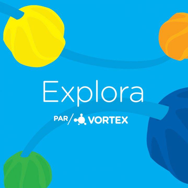 Vortex – Explora