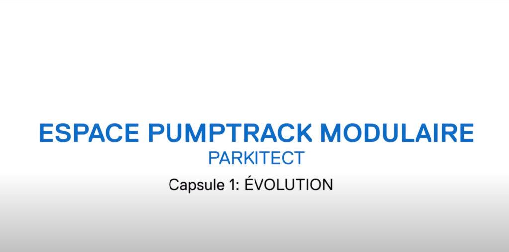 Espaces Pumptrack modulaires Parkitect / Capsule 1: ÉVOLUTION