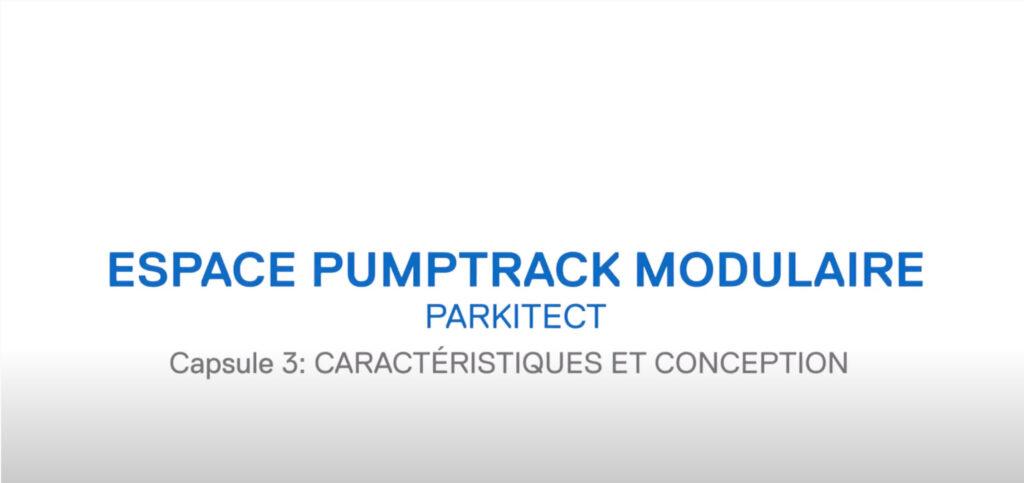 Espaces Pumptrack modulaires Parkitect / Capsule 3: CARACTÉRISTIQUES ET CONCEPTION